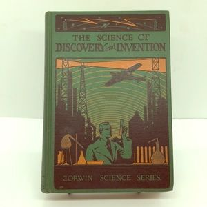 1931 Textbook Science of Discovery & Invention